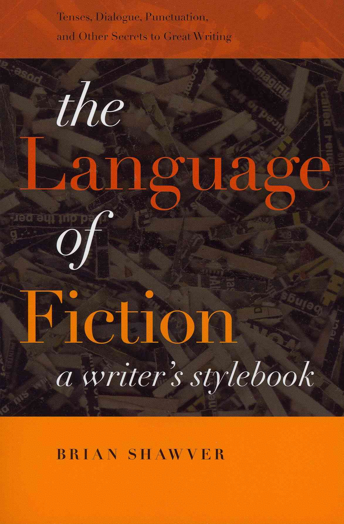 The Language of Fiction By Shawver, Brian